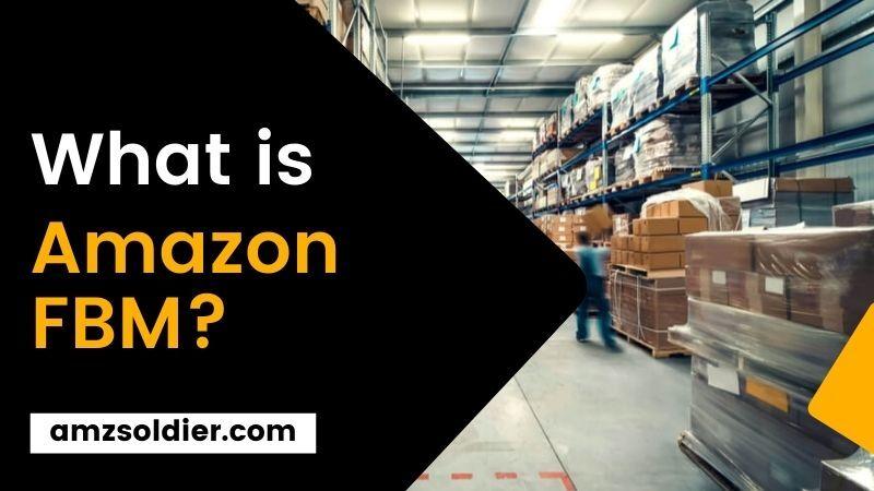 What is Amazon FBM